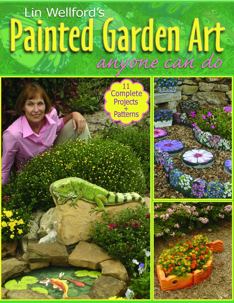 Lin wellfords painted garden art anyone can do lin wellford lin wellfords painted garden art anyone can do lin wellford 9780977706518 amazon books workwithnaturefo