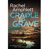 Cradle to Grave (Detective Kay Hunter Book 8)