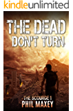 The Dead Don't Turn (The Scourge Book 1)
