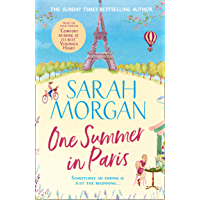 One Summer In Paris: The new uplifting and feel good summer read from the Sunday Times bestselling Sarah Morgan