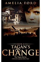 Tagan's Change: A Romantic Suspense With A Twist (The Tagan Series Book 2) Kindle Edition