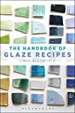 The Handbook of Glaze Recipes