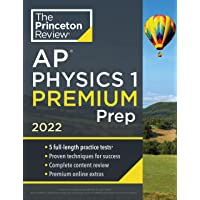Princeton Review AP Physics 1 Premium Prep, 2022: 5 Practice Tests + Complete Content Review + Strategies & Techniques