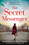 The Secret Messenger: The gripping new historical fiction novel for 2020 from the international bestseller