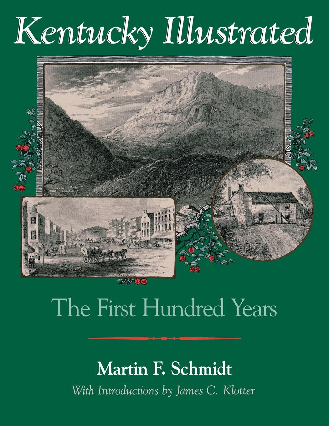 Kentucky Illustrated: The First Hundred Years: Martin F Schmidt, James C  Klotter: 9780813155890: Amazon: Books
