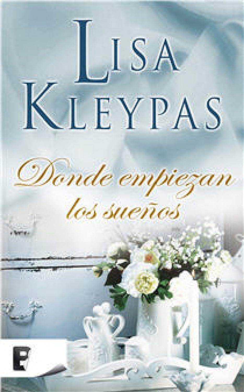 Donde empiezan los sueños eBook: Kleypas, Lisa: Amazon.es: Tienda ...