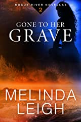 Gone to Her Grave (Rogue River Novella, Book 2) Kindle Edition