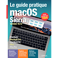 Le guide pratique macOS Sierra: Version 10.12 (Série Hightech)