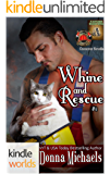 Dallas Fire & Rescue: Whine and Rescue (Kindle Worlds Novella) (Citizen Soldier Series Book 5)