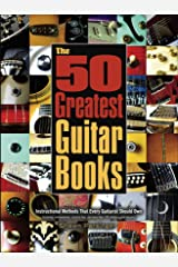 The 50 Greatest Guitar Books Paperback