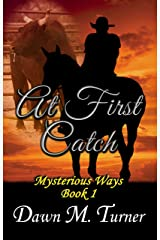 At First Catch (Mysterious Ways Book 1) Kindle Edition