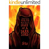 There and NEVER, EVER BACK AGAIN: A Dark Lord's Diary: (A Memoir and Manifesto For Villains and Monsters)