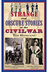 Strange and Obscure Stories of the Civil War Kindle Edition