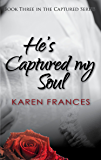 He's Captured my Soul (Captured Series Book 3)