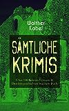 Sämtliche Krimis: Über 100 Kriminalromane & Detektivgeschichten in einem Buch: Vier Tote, Moderne Verbrecher, Wer?!, Das graue Gespenst, Die Liebespost, ... Die Rätselbrücke, Der Piratenschoner...
