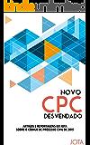 Novo CPC desvendado: Artigos e reportagens do JOTA sobre o Novo Código de Processo Civil