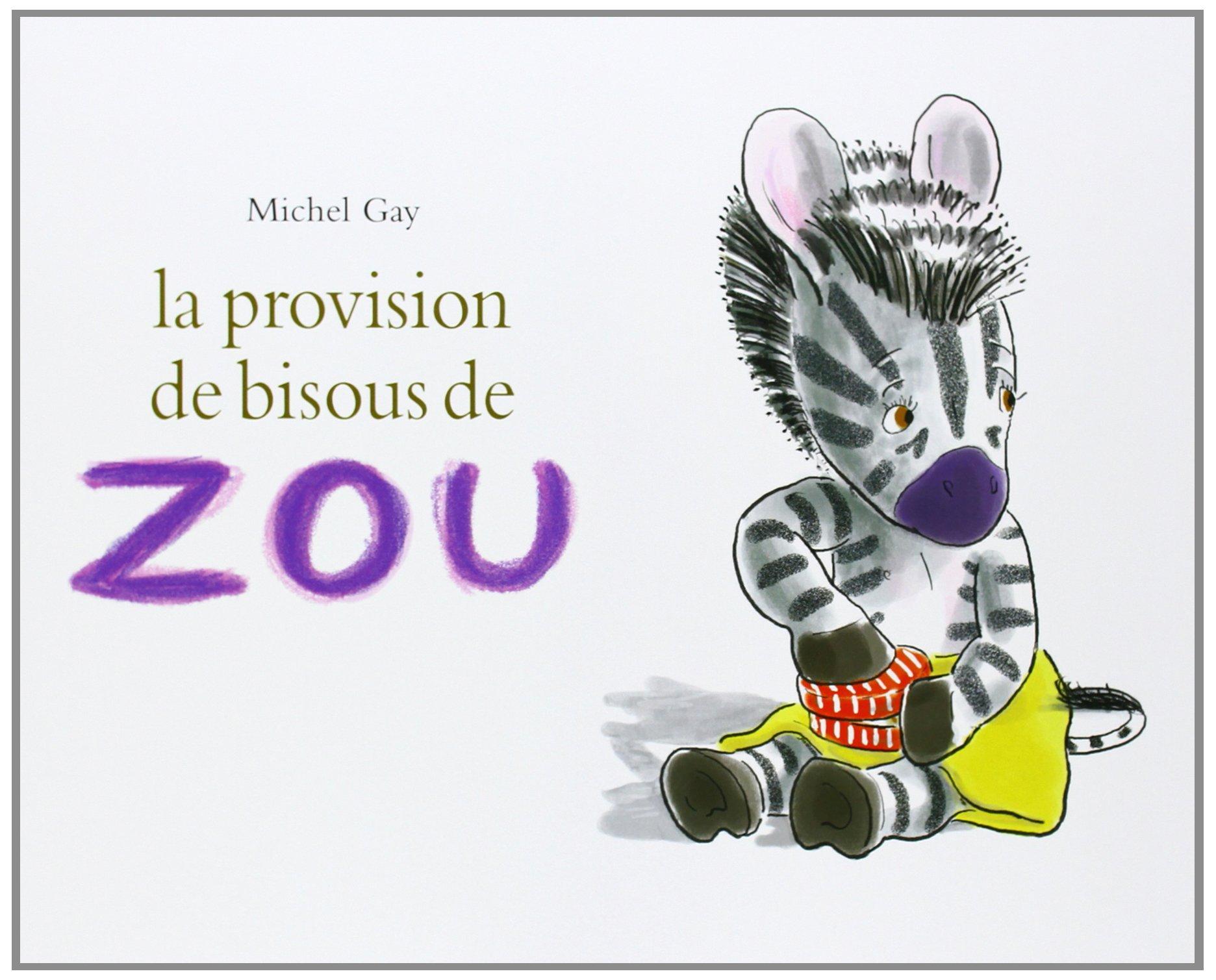 Amazon Fr La Provision De Bisous De Zou Michel Gay Livres