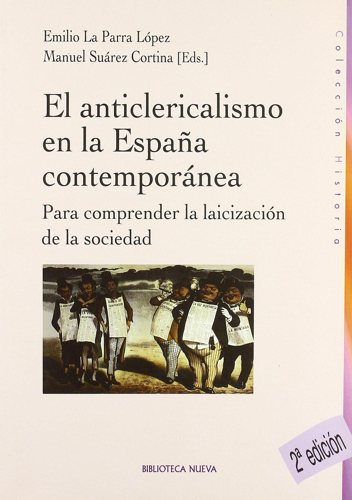 El Anticlericalismo En La España Contemporánea - 2º Edición HISTORIA BIBLIOTECA NUEVA: Amazon.es: Suárez Cortina, Manuel: Libros