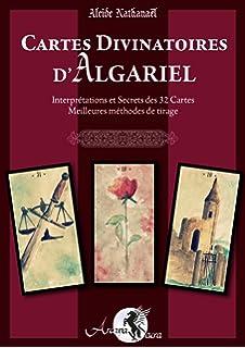Cartes Divinatoires d Algariel  Interprétations et Secrets des 32 Cartes -  Meilleures méthodes de 5e7278af214c