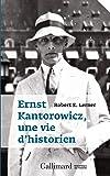 Ernst Kantorowicz, une vie d'historien