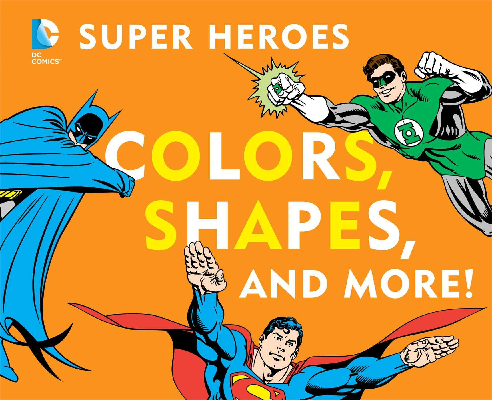 DC Super Heroes Colors, Shapes & More! pdf