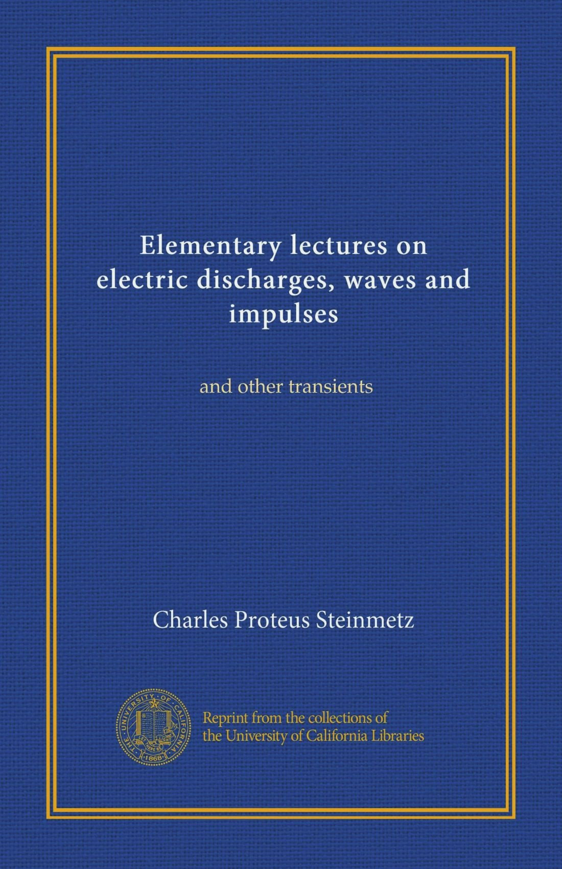 Elementary lectures on electric discharges, waves and impulses: and other transients