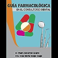 Guía Farmacológica en el Consultorio Dental