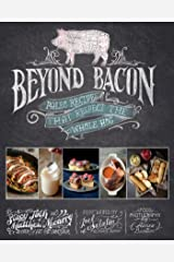 Beyond Bacon: Paleo Recipes that Respect the Whole Hog Hardcover