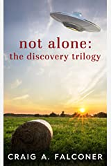 Not Alone: The Discovery Trilogy: Complete Box Set (Books 4-6 of the Groundbreaking Alien Sci-Fi Series) (Not Alone Trilogies Boxset Book 2) Kindle Edition