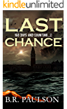 Last Chance: an apocalyptic survival thriller (180 Days and Counting... series Book 2)