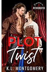 Plot Twist: A Backstage Romance (Romance in Rehoboth Book 3) Kindle Edition