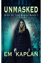 Unmasked (Rise of the Masks Book 1) Kindle Edition