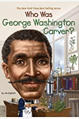 Who Was George Washington Carver? (Who Was?) Kindle Edition