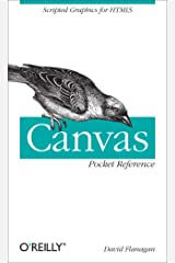 Canvas Pocket Reference: Scripted Graphics for HTML5 (Pocket Reference (O'Reilly)) Kindle Edition