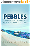 Pebbles : Insightful Stories for a Meaningful Life (English Edition)