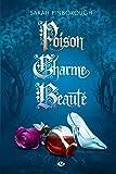 Poison, Charme, Beauté - L'Intégrale