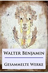 Walter Benjamin - Gesammelte Werke (German Edition) Kindle Edition