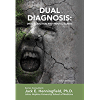 Dual Diagnosis: Drug Addiction and Mental Illness (Illicit and Misused Drugs)
