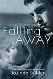 Falling Away (The Falling Series Book 4) (English Edition)