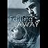 Falling Away (The Falling Series Book 4)