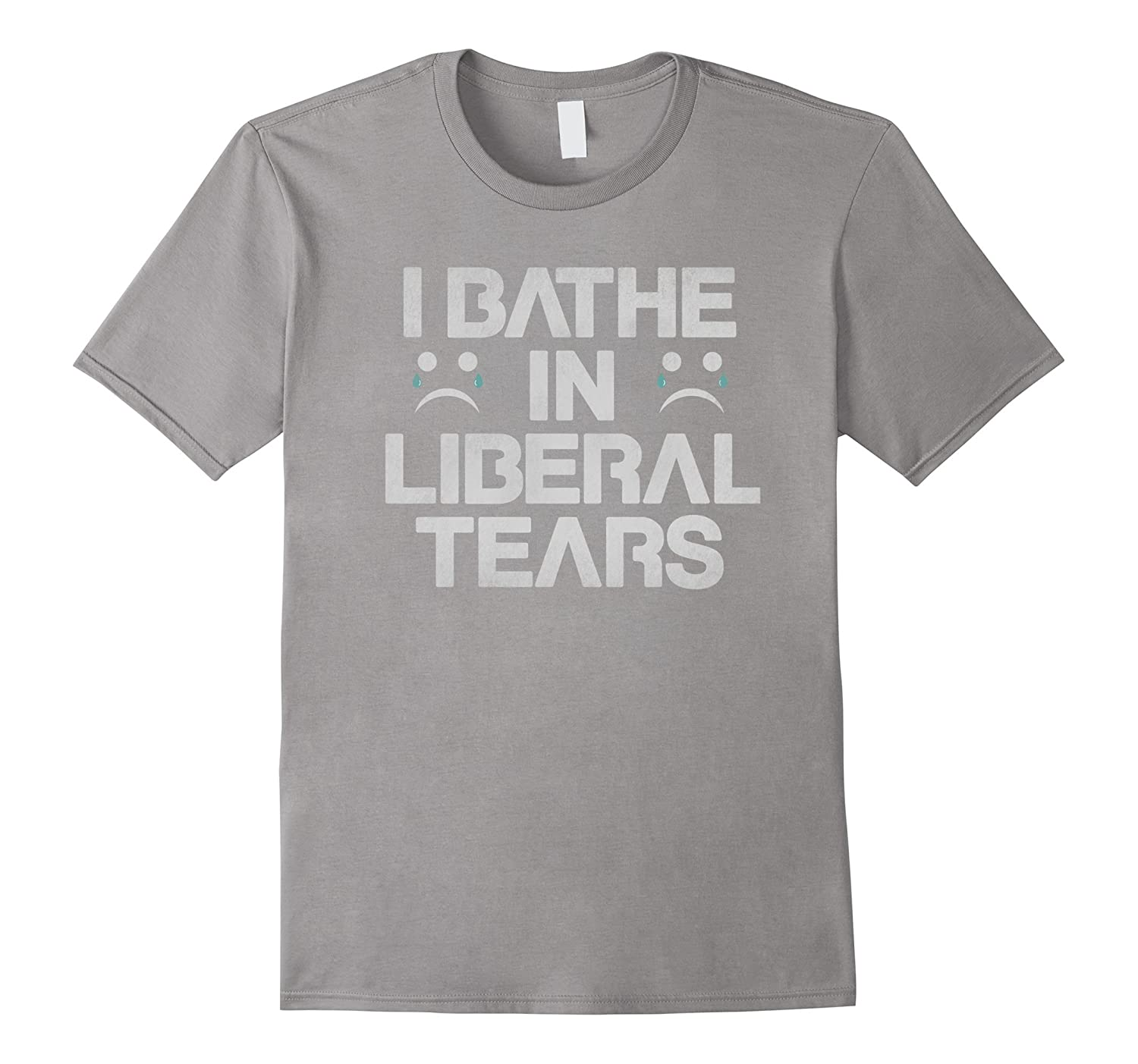 I Bathe In Liberal Tears Funny Trump 2016 T-Shirt-RT