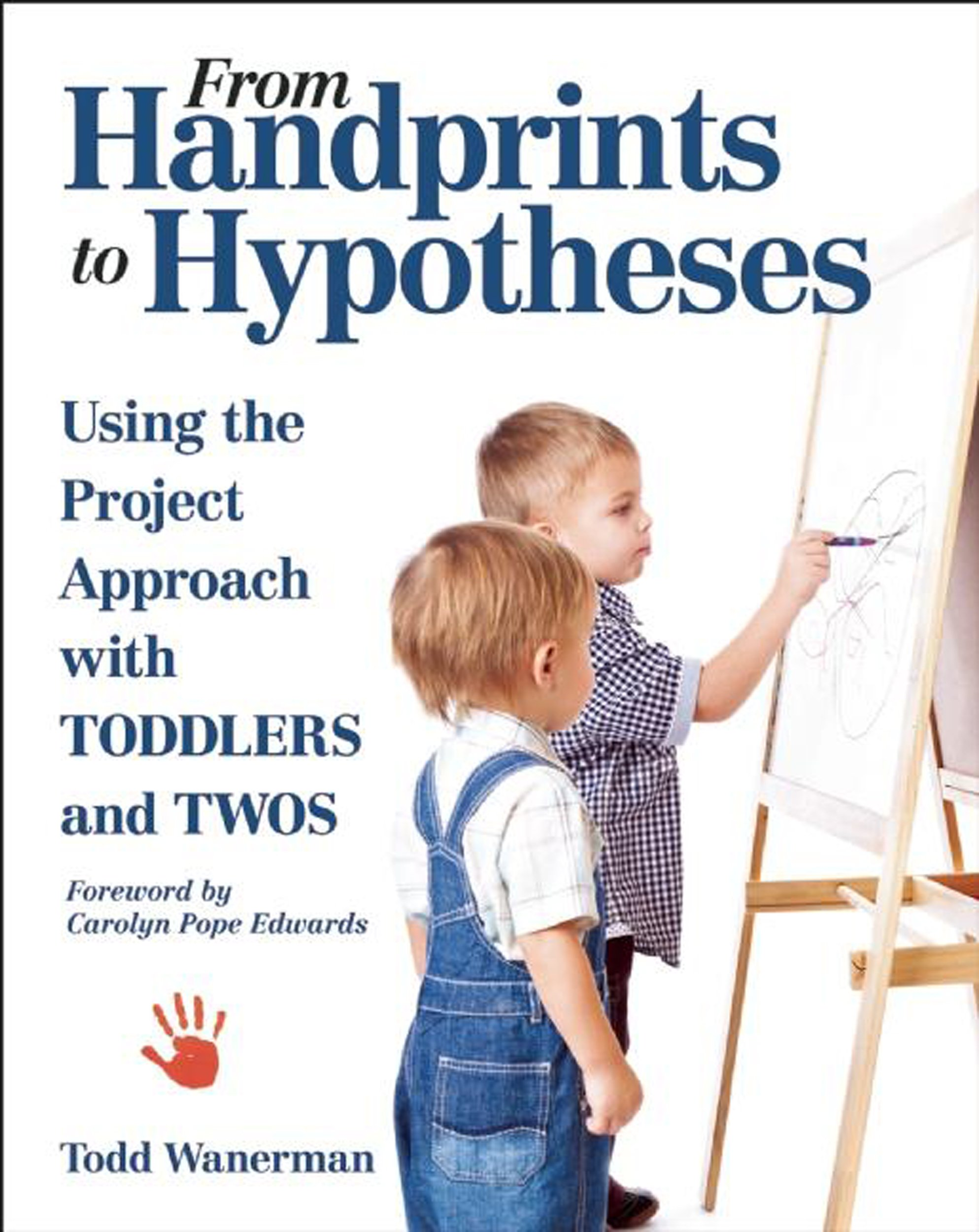 From Handprints to Hypotheses: Using the Project Approach with Toddlers and Twos (NONE) ebook