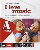 I love music. Vol. A-B. Ediz. rossa. Per la Scuola media. Con e-book. Con espansione online