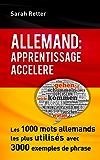 ALLEMAND: APPRENTISSAGE ACCÉLÉRÉ.: Les 1000 mots allemands les plus utilisés avec 3000 exemples de phrase.