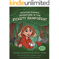 Reckless Rhonda's Adventure In The Rickety Rainforest: Making Alliteration Fun For All Types! (Alliteration Series)