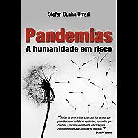 Pandemias: a humanidade em risco