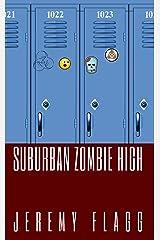 Suburban Zombie High Kindle Edition