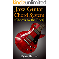 Jazz Guitar Chord System (By the Root Book 1) book cover