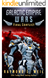 Galactic Empire Wars: Final Conflict: Book Six