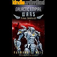 Galactic Empire Wars: Final Conflict: Book Six
